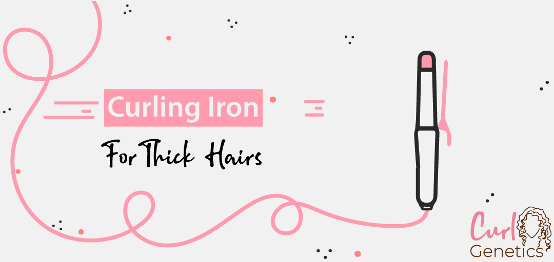 best curling irons for thick hairs