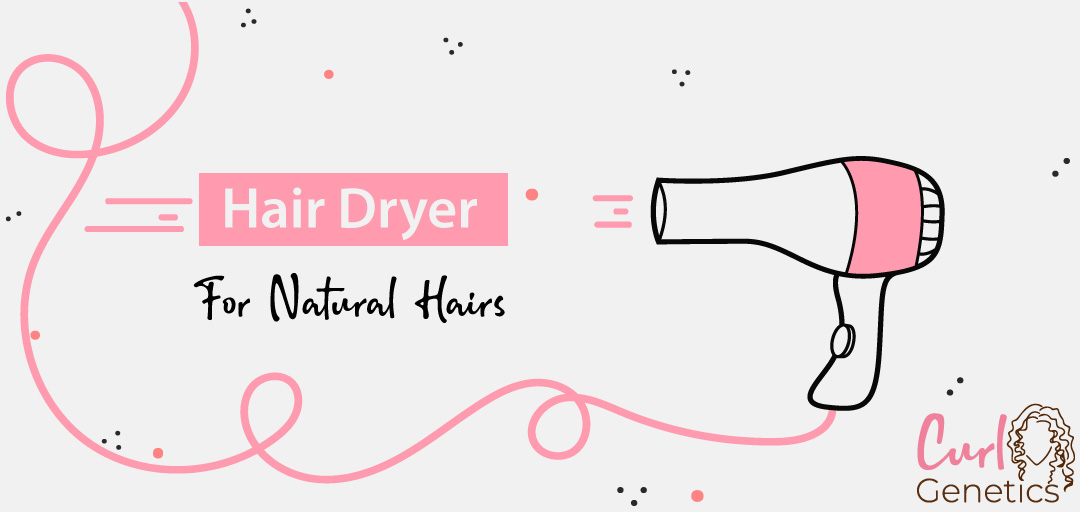 best hair dryers for natural hairs