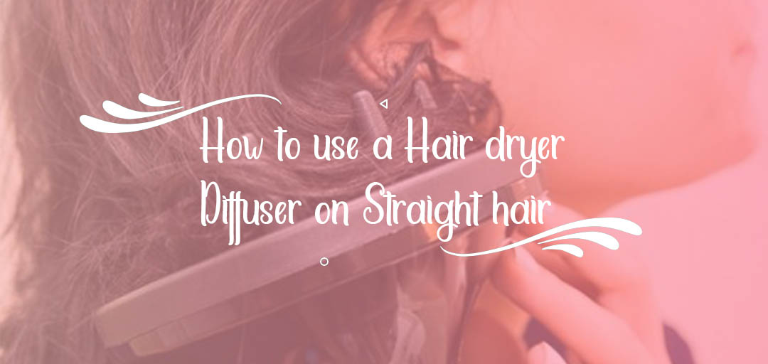 How to Use a Hair Dryer Diffuser on Straight Hair